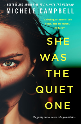She Was the Quiet One, by Michele Campbell
