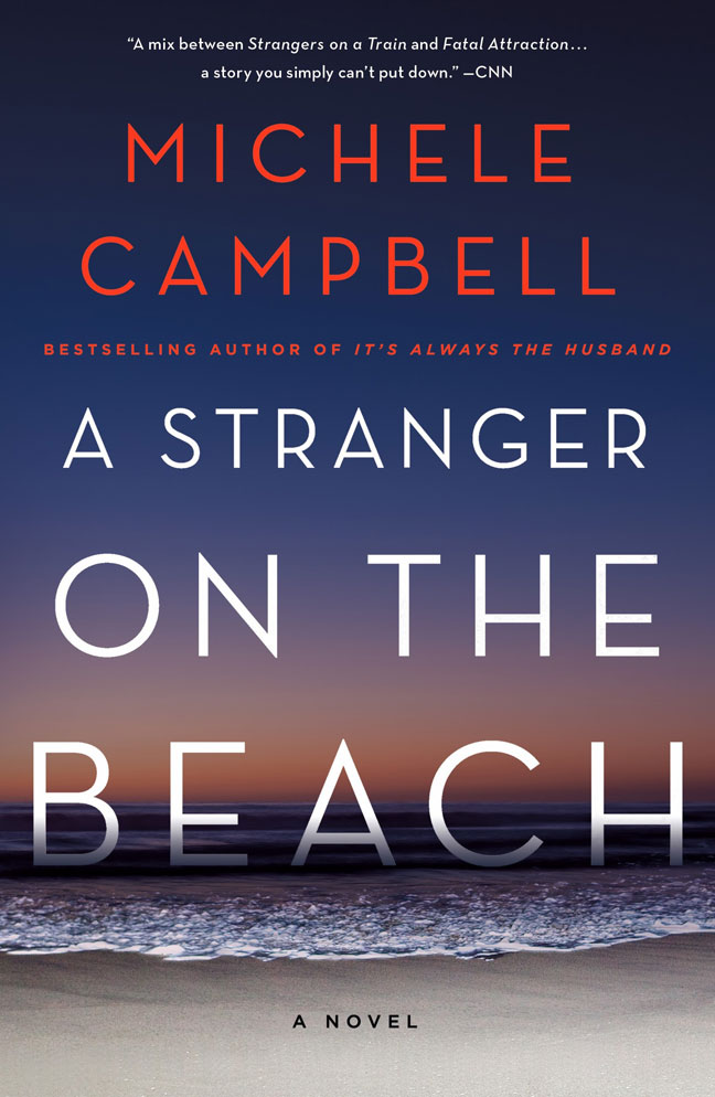 A Stranger on the Beach, A Novel, by Michele Campbell